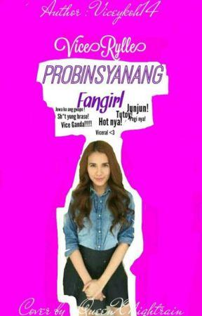 Probinsyanang FANGIRL (ViceRylle) by Viceykoh14