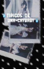 Típicos de una Crybaby  by -JAUREGUII
