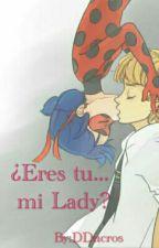 (Completa) ¿Eres Tu... My Lady? Lemon  [+18]  by DDucros