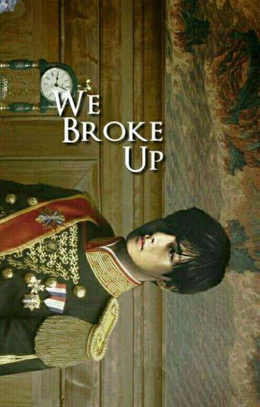 「C」We Broke Up + tæ