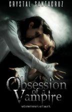 Obsession of a Vampire by Santacruz23