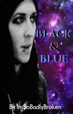 Black and Blue (Cricky Sequel) by ImSoBadlyBroken