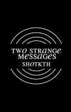 Two Strange Messages • bbh • exo • by pinkyyranger