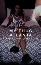 My Thug Atlanta by xzadeas