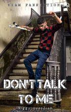 Don't Talk to Me  »ziam by niggyloveszayn