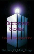 Doctorcest Stories by Lover_Of_Most_Things