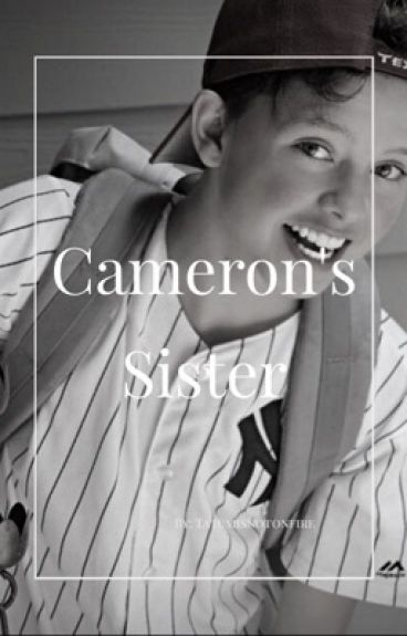 Cameron's Sister |J.S| {COMPLETED}