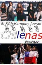 Si Fifth Harmony Fueran Chilenas by tuurner-