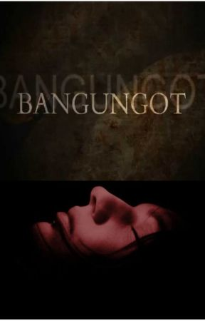 BANGUNGOT by lululalaley
