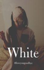White by loveyougooodbye