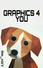 Graphics 4 You  [#GraphicWattys2016] by Am_HXY