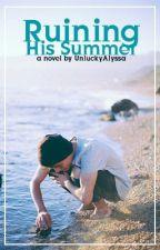 Ruining His Summer by UnluckyAlyssa