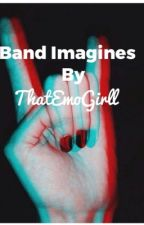 Band imagines  by TumblrChickie
