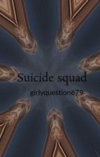 Suicide squad by girlyquestion679
