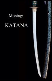 Missing: KATANA by questyvans