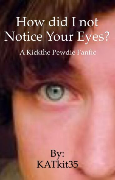 How did I not Notice Your Eyes?