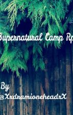 Supernatural Camp Rp by XxdramioneheadxX