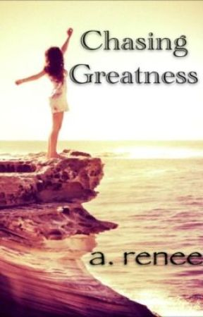 Chasing Greatness by chasingreatness
