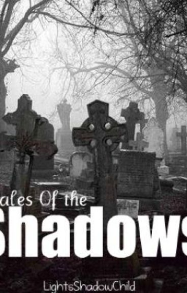 Tales of the Shadows by LightsShadowChild