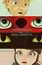 Identidades Al Descubierto #TERMINADA# by AdrianneKN7