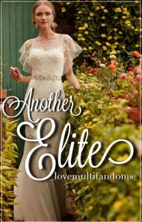 Another Elite (Book 2 of Selection fanfics) by _lovemultifandoms_