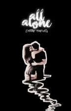 All Alone {Future Mileven} | #Wattys2016 by -eleven
