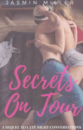 Secrets On Tour ✔ [COMPLETED] (Sequel to Late Night Conversations)  by JasminAMiller