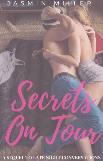 Secrets On Tour ✔ [COMPLETED] (Sequel to Late Night Conversations)