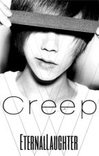 Creep  by EternalLaughter