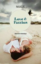 Love & Passion ( OneShot Collection ) by Dy_NatalieEvans