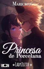 Princesa de porcelana - Marichat by LadyZuzih