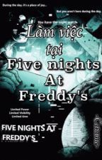 [ fnaf | fanfic ] Làm việc tại Five Nights At Freddy's.  by CarameSpring