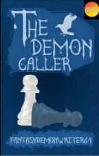 The Demon Caller/ the raven demon  (do not read) by fantasydemonwriter64