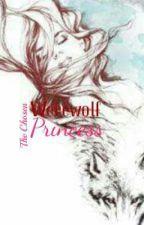 The Chosen Werewolf Princess by achepink03