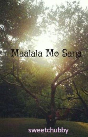 Maalala Mo Sana by sweetchubby