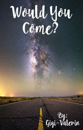 Would You Come?