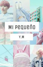 ♡Mi Pequeño♡- YoonMin by TuYoonMinDeCadaDia