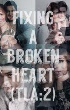 Fixing a broken Heart (TLA:2) by Bellybellbell26