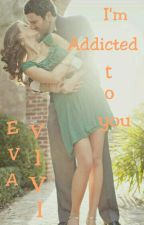 I'm Addicted To You by evavivi1209