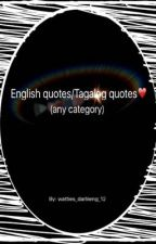English quotes/Tagalog quotes❤️ (any category) by watties_darliieng_12