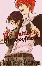 My Buttler is My Boyfriend (Karma X Okuda fanfic) [Lala make this] by stupid_fangirlDS