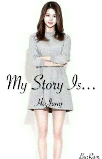 My Story Is... (HaJung)