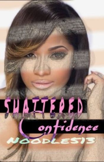 Shattered Confidence [ Book Two]