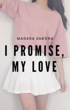 I Promise, My Love ↠MadaSaku by white-mocha