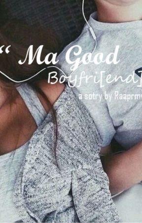 Ma Good Boyfri[end] by raaprmw