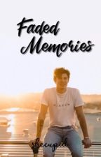 Faded Memories (COMPLETED) by shecupid