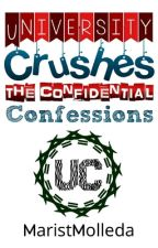 University Crushes: The Confidential Confessions by MaristMolleda