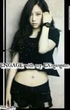 ENGAGE with My EX-Gangster by miyumi_267