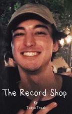 The Record Shop | Joji x reader by TokyoTrashOfVine