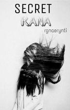 Secret Rana [Completed] by rgnaerynti